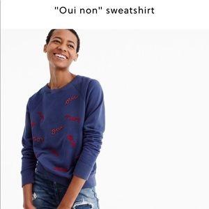 Jcrew oui non sweatshirt